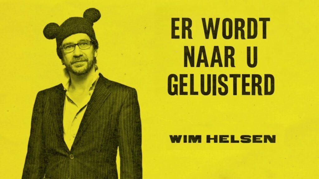 Wim Helsen - Er wordt naar u geluisterd