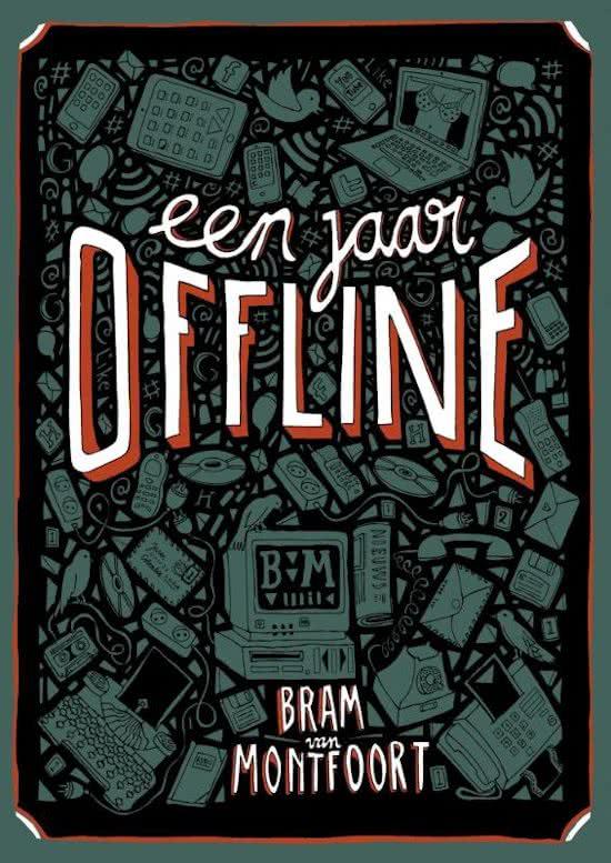 Bram Van Montfoort - Een jaar offline