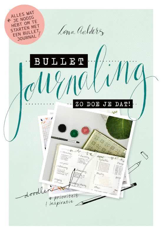 Lona Aalders - Bullet Journaling zo doe je dat!